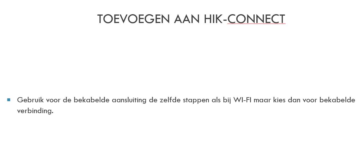 Toevoegen aan Hik-Connect